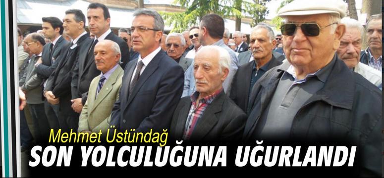 Mehmet Üstündağ son yolculuğuna uğurlandı