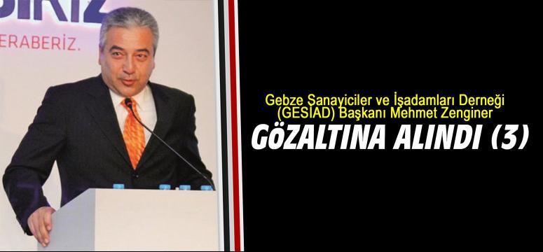 Mehmet Zenginer 3. kez gözaltına alındı!