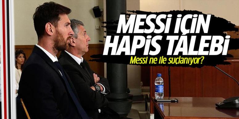 Messi için 22 ay 15 gün hapis talebi