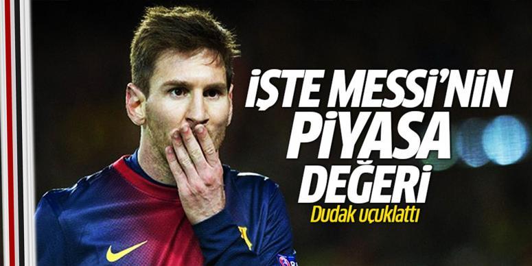 Messi'nin piyasa değeri dudak uçuklattı