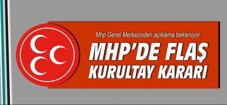 MHP'de Flaş Kurultay Kararı