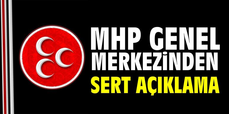MHP Genel Merkezi'nden sert açıklama!