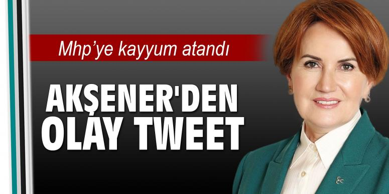 Akşener'den olay tweet