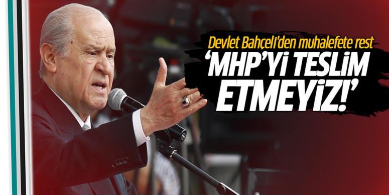 MHP'yi teslim etmeyiz