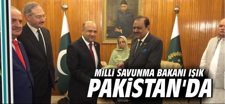 Milli Savunma Bakanı Işık Pakistan'da