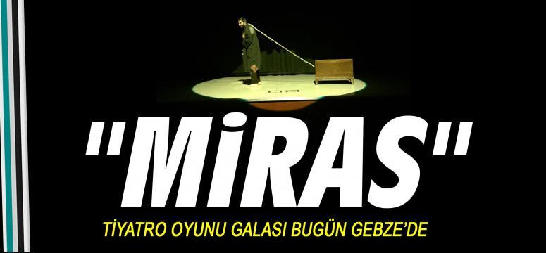 Miras'ın Galası bugün Gebze'de yapılacak