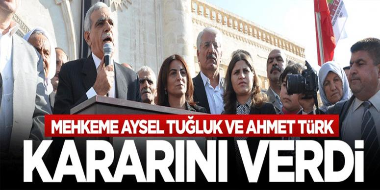 Mahkeme Ahmet Türk ve Aysel Tuğluk kararını verdi