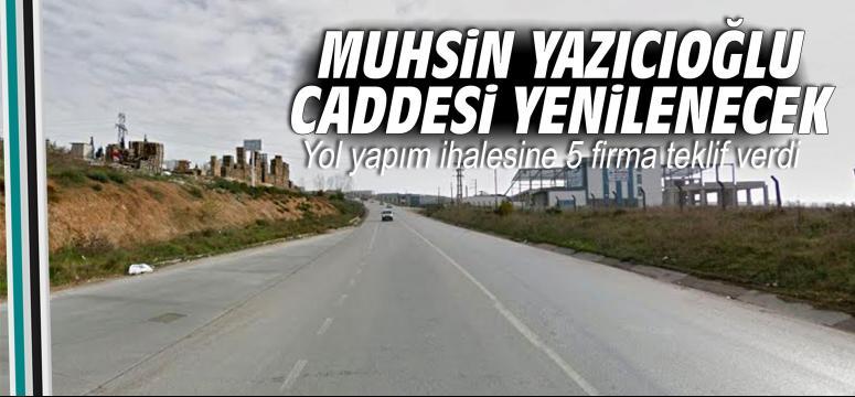 Muhsin Yazıcıoğlu Caddesi yenilenecek