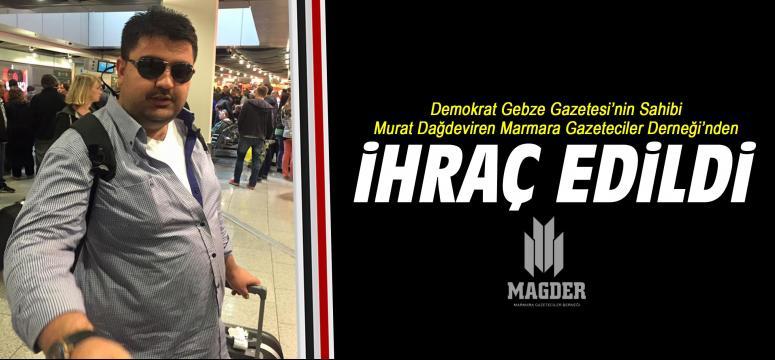 Murat Dağdeviren MAGDER'den ihraç edildi!