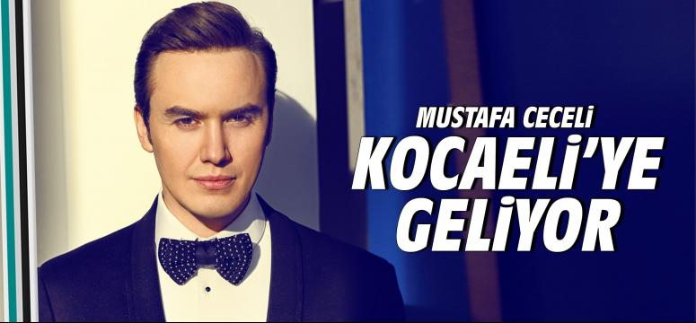 Mustafa Ceceli Kocaeli'ye geliyor