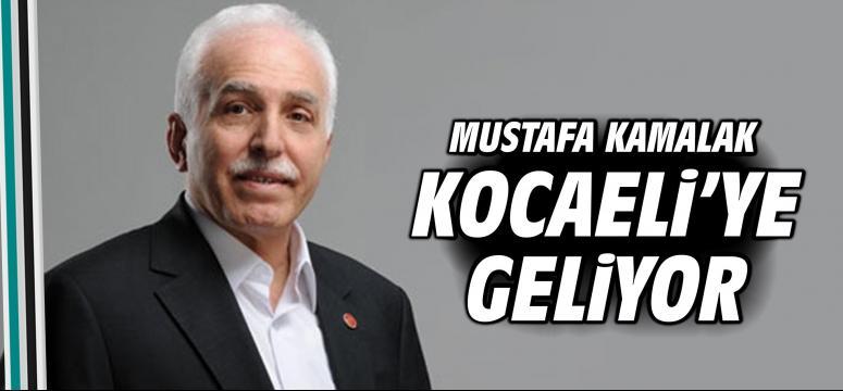 Mustafa Kamalak Kocaeli'ye geliyor
