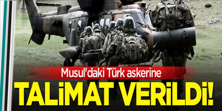 Musul'daki Türk askerine talimat verildi