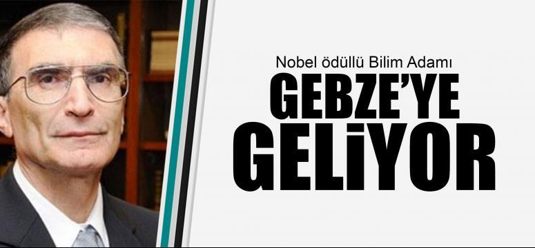 Nobel ödüllü Bilim Adamı Gebze'ye geliyor