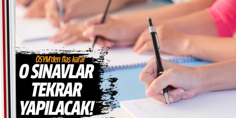 O sınavlar tekrar yapılacak!