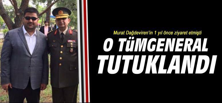 O Tümgeneral Tutuklandı
