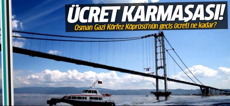 Osman Gazi Körfez Köprüsü'nün geçiş ücreti ne kadar?