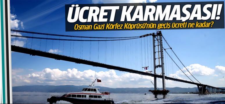 Osman Gazi köprüsü geçiş ücreti ne kadar?