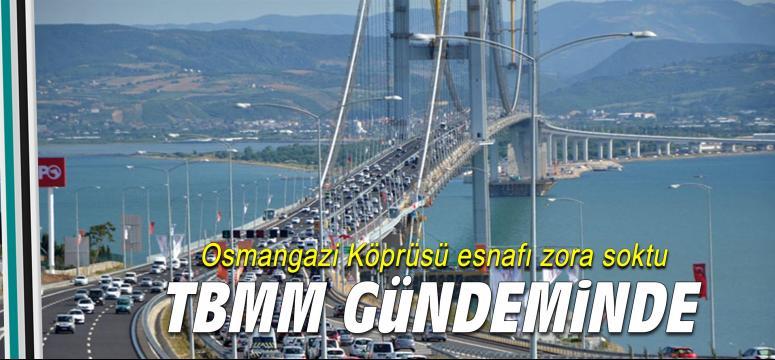 Osmangazi Köprüsü esnafı zora soktu