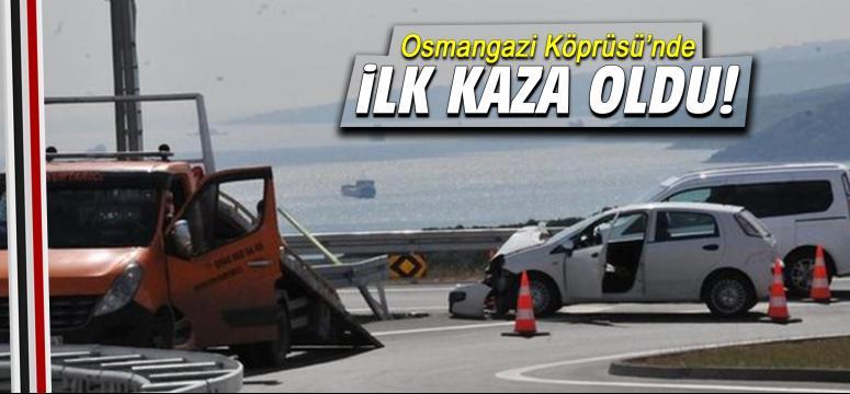 Osmangazi Köprüsü'nde ilk kaza oldu