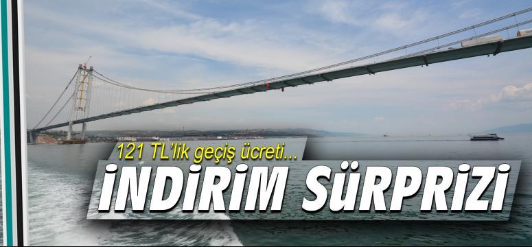 Osmangazi Köprüsü'nde indirim sürprizi