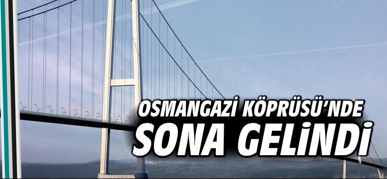 Osmangazi Köprüsü'nde sona gelindi
