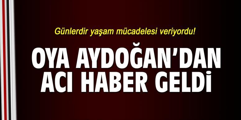 Oya Aydoğan'dan acı haber geldi!