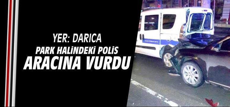Park halindeki Polis aracına vurdu