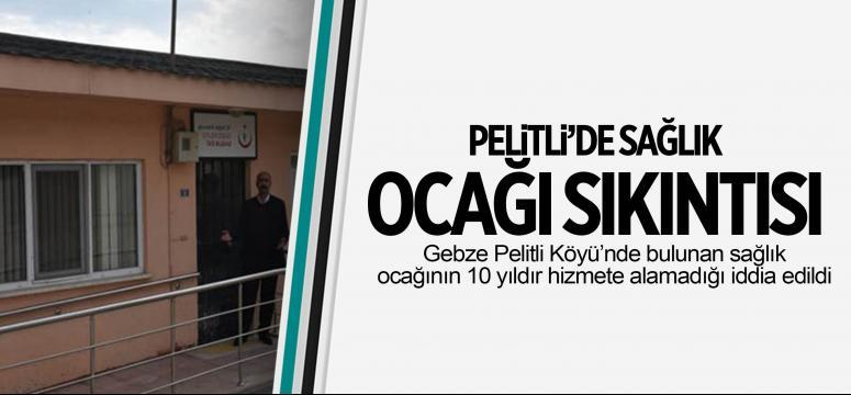 Pelitli'de Sağlık Ocağı sıkıntısı