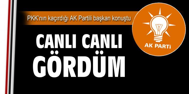 Teröristlerin kaçırdığı AK Partili başkan konuştu