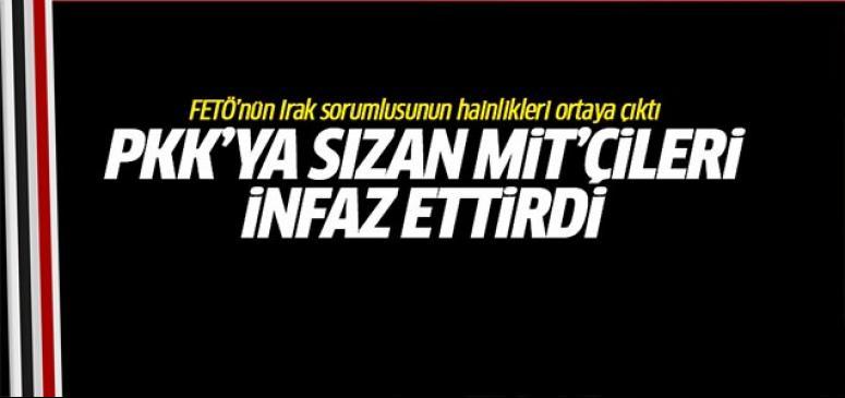PKK'ya sızan MİT'çileri o infaz ettirdi