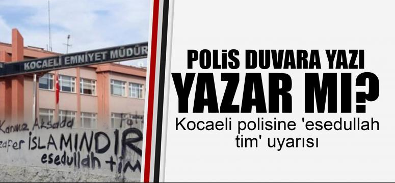 Kocaeli polisine 'esedullah tim' uyarısı