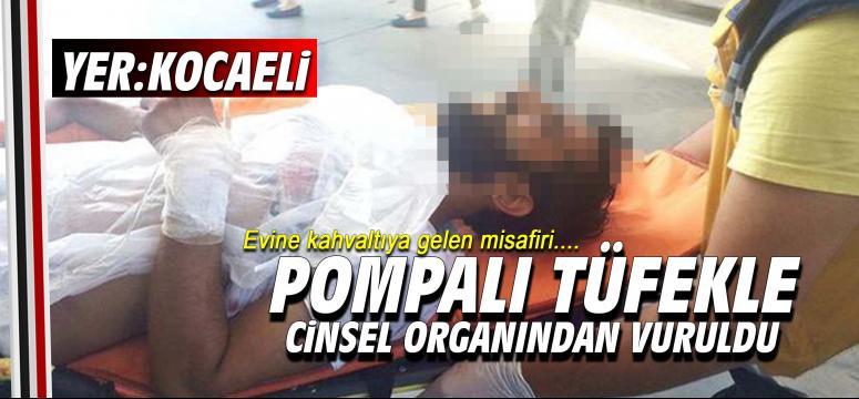 Pompalı tüfekle cinsel organından vuruldu