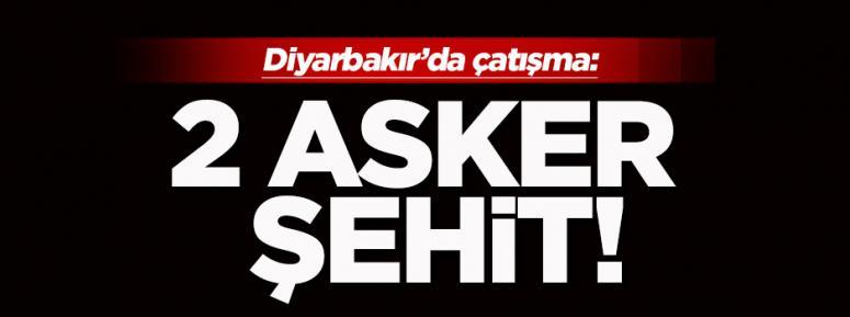 Diyarbakır'da çatışma 2 asker şehit