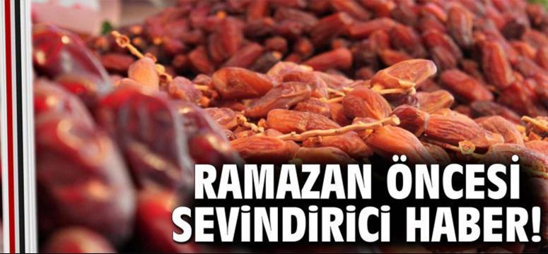 Ramazan öncesi sevindirici haber!