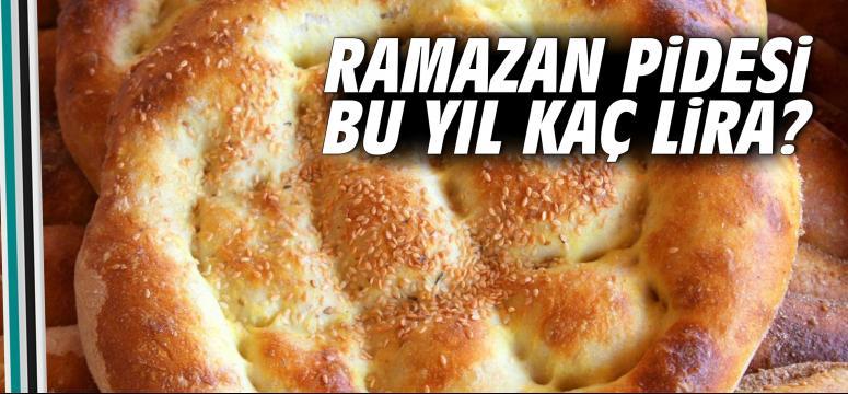 Ramazan pidesi bu yıl kaç lira