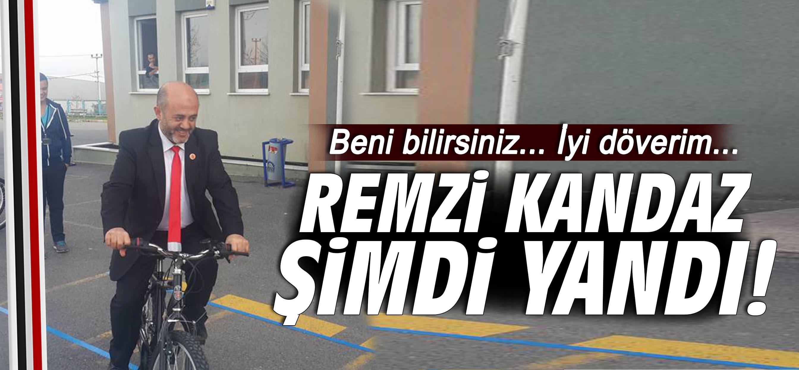 Remzi Kandaz şimdi yandı!