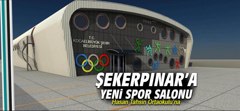 Şekerpınar'a yeni spor salonu