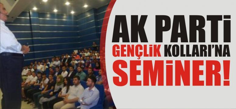 AK PARTİ GENÇLİK KOLLARI'NA SEMİNER