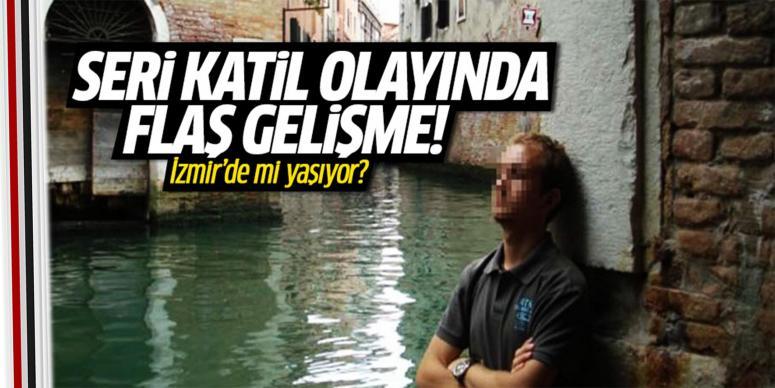 Seri katil İzmir'de mi yaşıyor ?