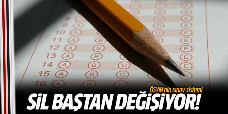 Sınav sistemi sil baştan değişiyor!