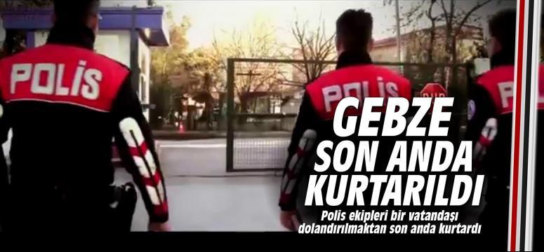 Gebze Polisi son anda kurtardı