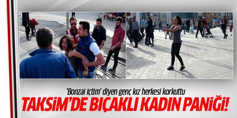 Taksim'de bıçaklı kadın paniği
