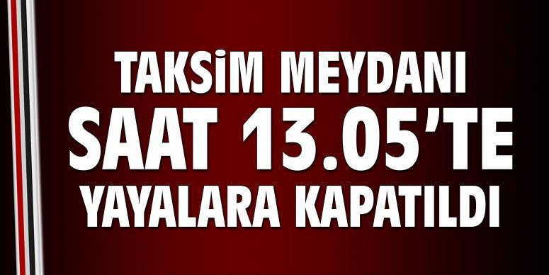 Taksim Meydanı yayalara kapatıldı