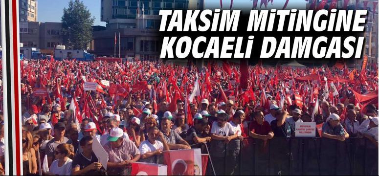 Taksim mitingine Kocaeli damgası