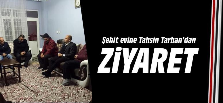 Şehit evine Tahsin Tarhan'dan ziyaret