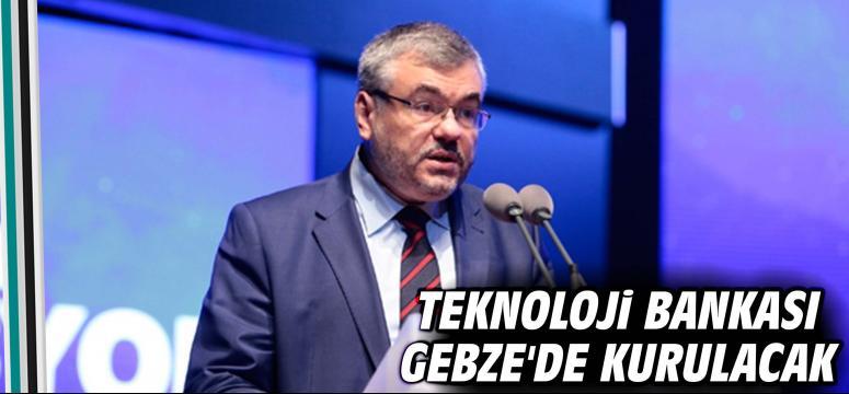 Teknoloji Bankası Gebze'de Kurulacak