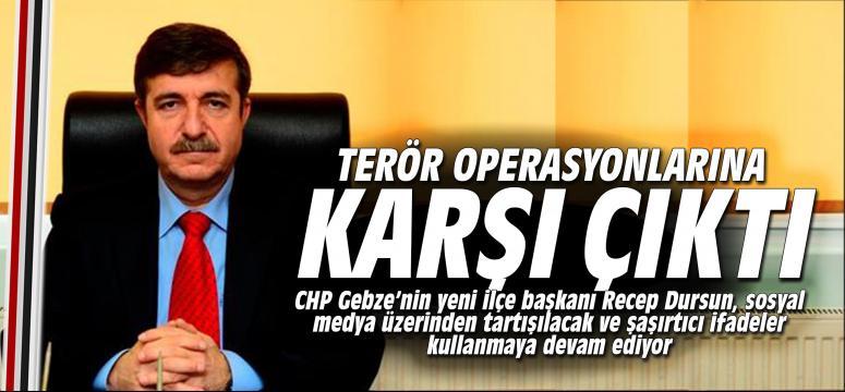 Terör Operasyonlarına karşı çıktı