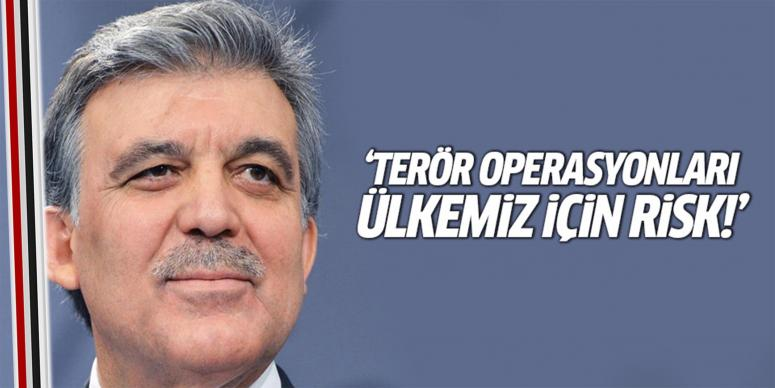 Terör operasyonları ülkemiz için bir risk