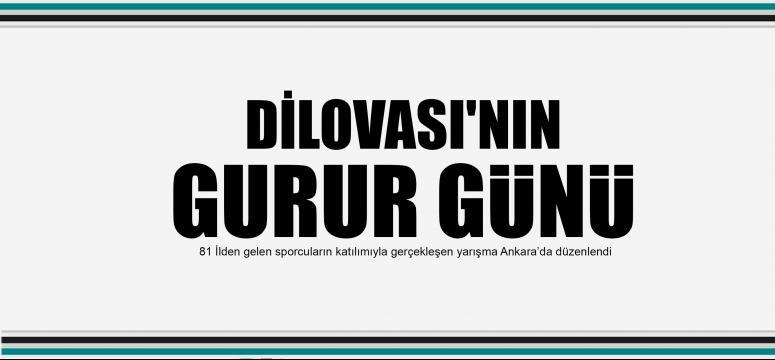 DİLOVASI'NIN GURUR GÜNÜ
