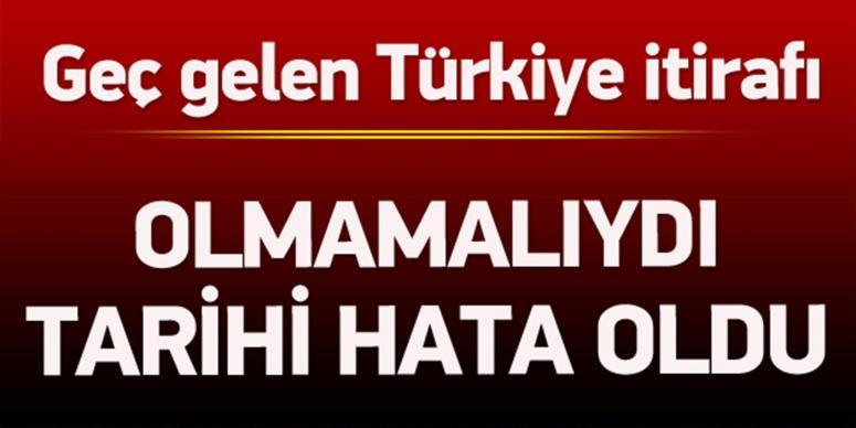 Geç gelen Türkiye itirafı